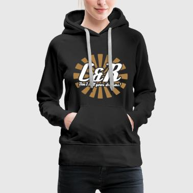 C&R Don't kill your dreams - Frauen Premium Hoodie