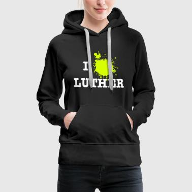 I Love Luther (Martin Luther) - Frauen Premium Hoodie