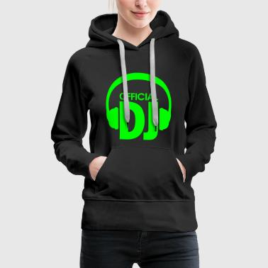 Dj Auriculares - Official DJ. Techno Dance Rave House - Sudadera con capucha premium para mujer