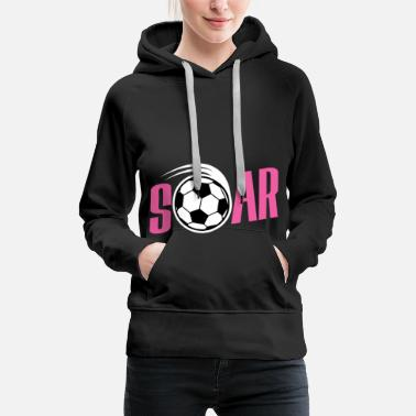 Goalkeeper Soars football gift for kids birthday - Women's Premium Hoodie