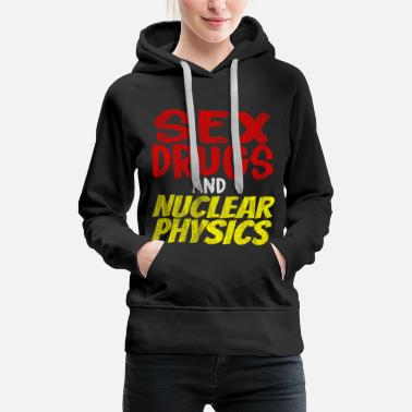 University Researcher nuclear physics - Women's Premium Hoodie