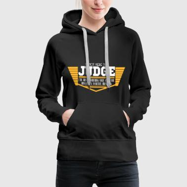 Mistakes Are Proof That You Are Trying Cool Tshirt I m not here to judge - Women's Premium Hoodie