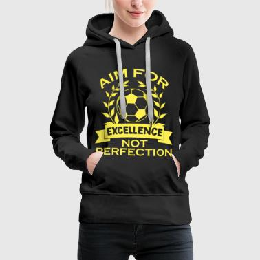 Comedy Empowerment Excellence Tshirt Design Aim for excellence - Women's Premium Hoodie