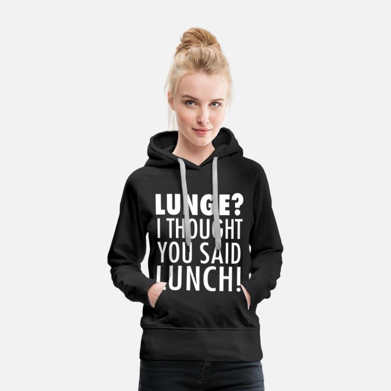 Birthday Hoodies & Sweatshirts - Lunge? I Thought You Said Lunch! Gym Workout - Women's Premium Hoodie black