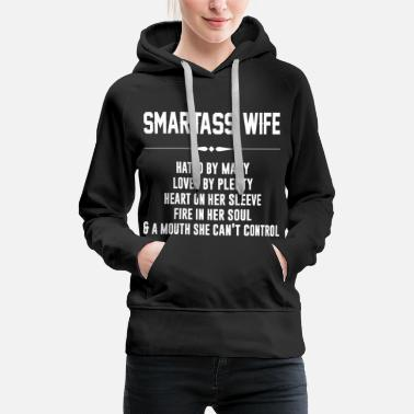 Ass Smartass wife hated by many loved by plenty - Women's Premium Hoodie