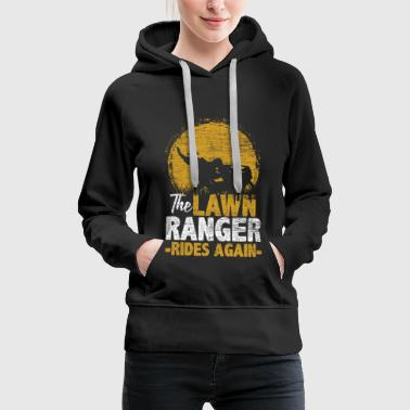 The Lawn Ranger Rides Again - Gift Idea Nature - Women's Premium Hoodie