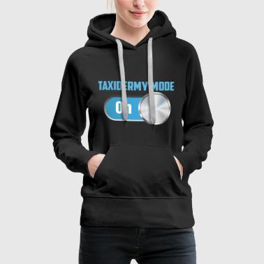 Mode TAXIDERMY MODE ON! - Women's Premium Hoodie