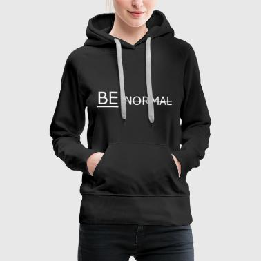 Normal NE PAS NORMAL - Sweat-shirt à capuche Premium pour femmes