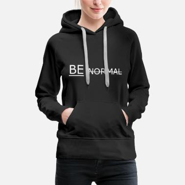 Normal NO SEA NORMAL - Sudadera con capucha premium para mujer