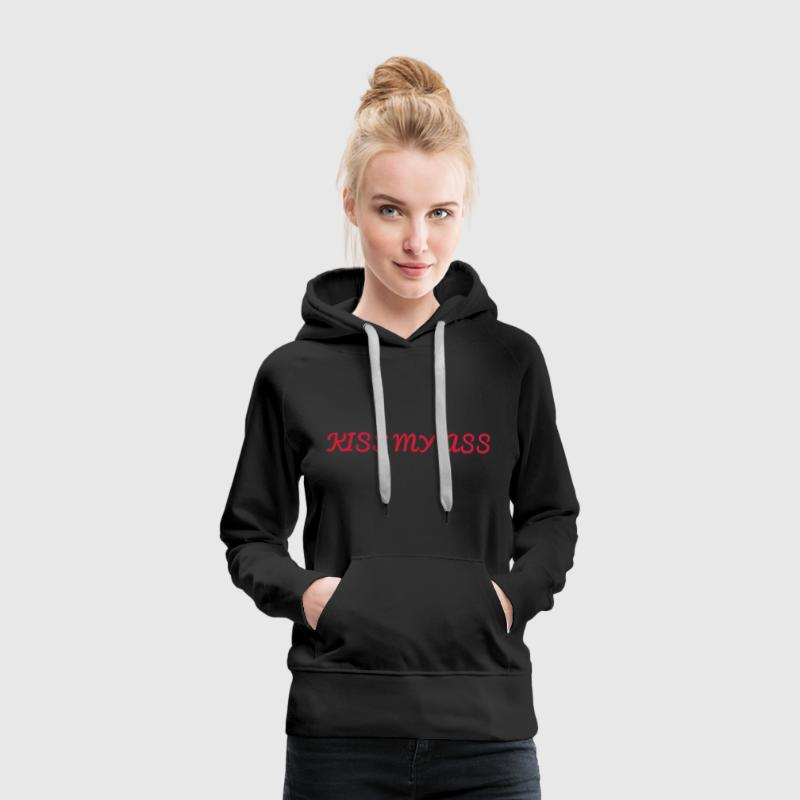 Kiss My Ass - Women's Premium Hoodie