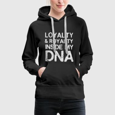 Loyalty & Royalty inside my DNA - Hip Hop - Sweat-shirt à capuche Premium pour femmes