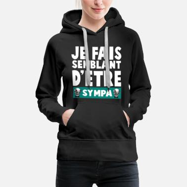 Jubilee I AM SEEMING TO BE SYMPA - Women's Premium Hoodie