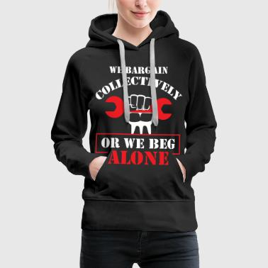 Plumber Collective Bargaining Pro Labor Union Worker Protest Dark - Women's Premium Hoodie