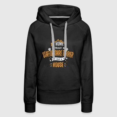 Staffordshire Terrier Funny Dog Saying Humor Dogs Gift - Women's Premium Hoodie