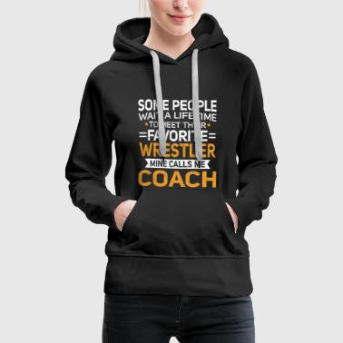 Field Hockey Lifetime to Meet Fave Wrestler Calls Me Coach T Shirt - Women's Premium Hoodie