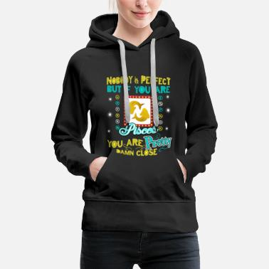 80s Retro Nobody is Perfect but if you are Pisces you - Women's Premium Hoodie