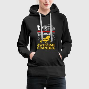 Foal Real Grandpa Fish Awesome Grandpa Ride Horses - Women's Premium Hoodie