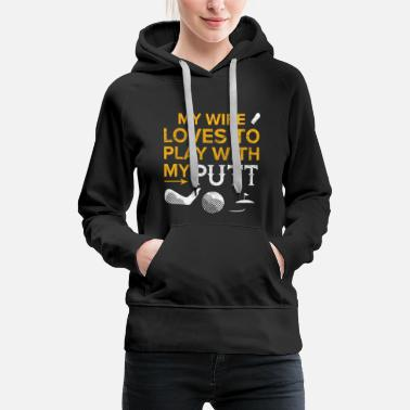 Swing Golf Golfer Funny Quote Golfing Ball Wife Gift - Women's Premium Hoodie