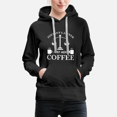 Defender Lawyer Law Student Attorney Advocate Coffee Gift - Women's Premium Hoodie