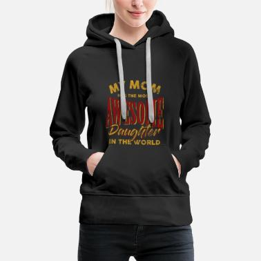 Daughter daughter - Women's Premium Hoodie