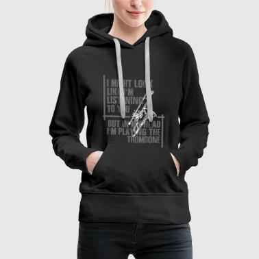 Trombone playing in my head - Women's Premium Hoodie