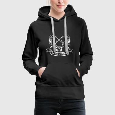 Born to hunt | Hunter hunting deer antler deer - Women's Premium Hoodie