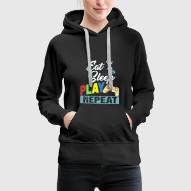 Eat Sleep Play Repeat - Women's Premium Hoodie