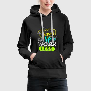 Travel man man man an - Frauen Premium Hoodie