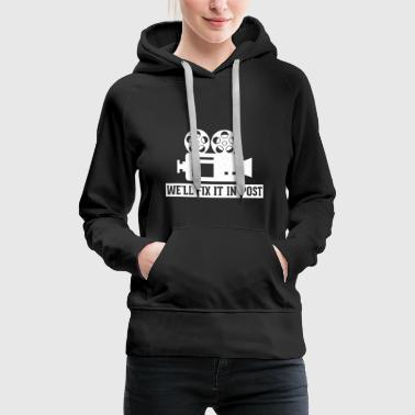We'll Fix It In Post - Cinematography - Women's Premium Hoodie