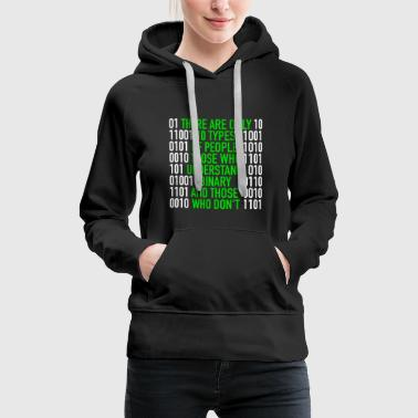 Computing There are only 10 Types of People Binary Code - Women's Premium Hoodie