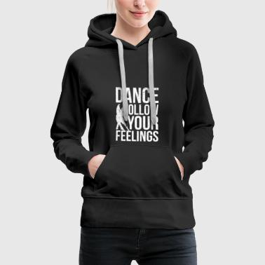 Salsa Cance Feelings I Dancing Emotions Dancing DJ - Women's Premium Hoodie