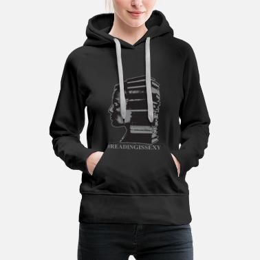 Book Lovers Reading Is Sexy Librarian Girl Art Funny Gift - Women's Premium Hoodie