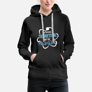 Mathematics Theoretical physics - Women's Premium Hoodie