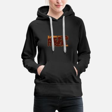 Change Keep It Real/ Vintage Be Yourself/ Inspiring Quote - Frauen Premium Hoodie