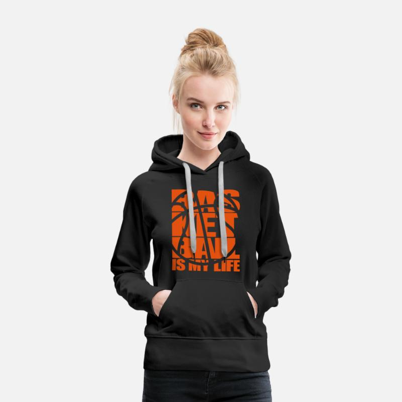 Basketball Sweat-shirts - Basketball is my Life.  Basket-ball basket jeu de  - Sweat à capuche premium Femme noir