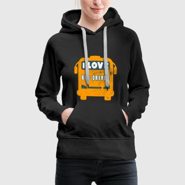 I love bus driver gift saying funny - Women's Premium Hoodie