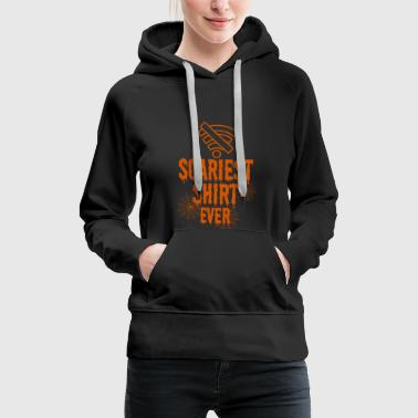SCARIEST SHIRT EVER - Costume idea for Halloween - Women's Premium Hoodie