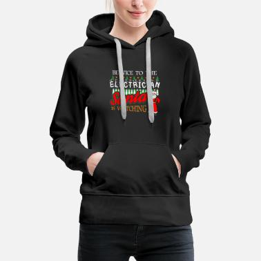 Jazz Christmas Electrician Santa Says Be Nice to the - Women's Premium Hoodie