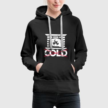 Fireplace fireplace is warm and not cold - Women's Premium Hoodie