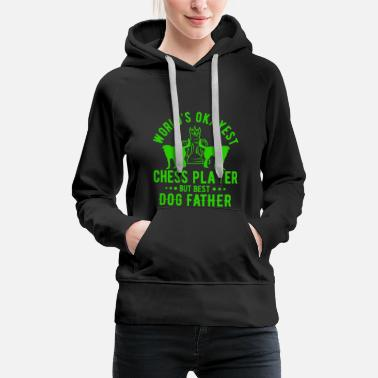 Playing Play chess player Chess player Dog owner - Women's Premium Hoodie