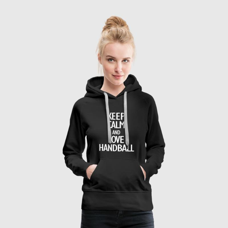 keep calm and love handball - Sudadera con capucha premium para mujer