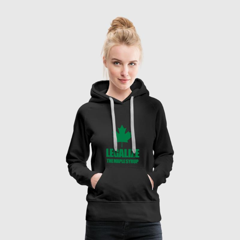 Legalize maple syrup - Women's Premium Hoodie