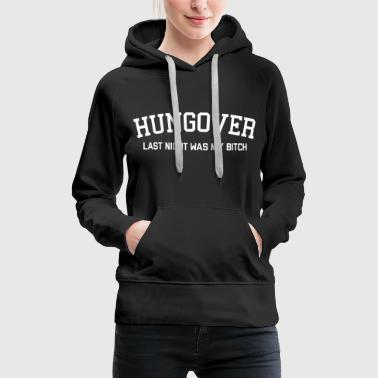 Hungover Funny Quote - Women's Premium Hoodie