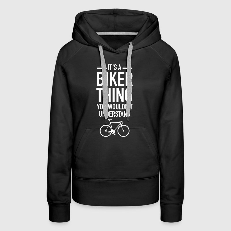 It's A Biker Thing - You Wouldn't Understand - Frauen Premium Hoodie