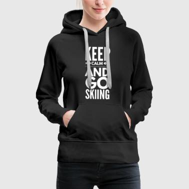KEEP CALM AND GO SKIING - Sweat-shirt à capuche Premium pour femmes
