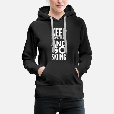 KEEP CALM AND GO SKIING - Bluza damska Premium z kapturem