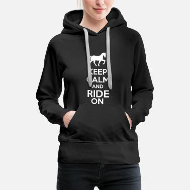 Galop Keep Calm And Ride On - Sweat-shirt à capuche Premium pour femmes