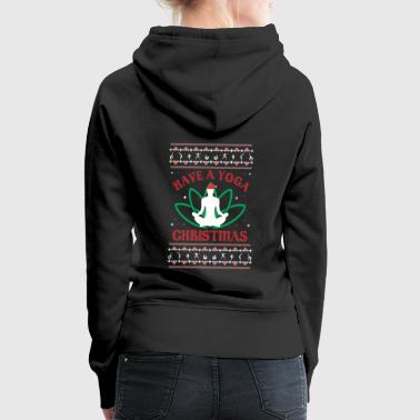 Have a Yoga Christmas - Funny xmas Relaxing - Frauen Premium Hoodie