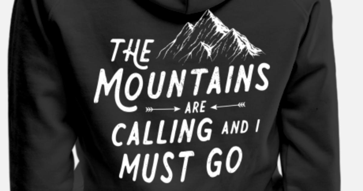 0de8b21bd28789 appelle-les-montagnes-et-je-dois-partir-en-cadeau-sweat-shirt-a-capuche-premium-pour-femmes.jpg