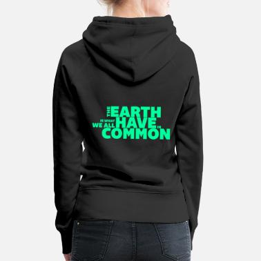Reminder Earth our home Watching Environment Cool - Women's Premium Hoodie